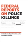 Federal Reports on Police Killings : Ferguson, Cleveland, Baltimore, and Chicago - eBook