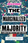The Marginalized Majority : Claiming Our Power in a Post-Truth America - eBook