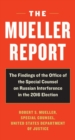 The Mueller Report : Report on the Investigation into Russian Interference in the 2016 Presidential Election - Book
