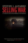 Selling War : A Critical Look at the Military's Pr Machine - Book