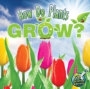 How Do Plants Grow? - eBook