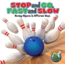 Stop and Go, Fast and Slow : Moving Objects in Different Ways - eBook