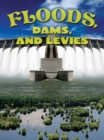 Floods, Dams, and Levees - eBook
