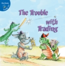 The Trouble With Trading - eBook