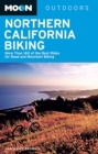 Moon Northern California Biking : More Than 160 of the Best Rides for Road and Mountain Biking - eBook