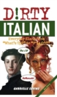 "Dirty Italian : Everyday Slang from ""What's Up?"" to ""F*%# Off!"" - eBook"