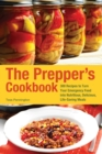 The Prepper's Cookbook : 300 Recipes to Turn Your Emergency Food into Nutritious, Delicious, Life-Saving Meals - eBook