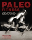 Paleo Fitness : A Primal Training and Nutrition Program to Get Lean, Strong and Healthy - eBook