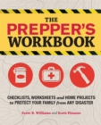 The Prepper's Workbook : Checklists, Worksheets, and Home Projects to Protect Your Family from Any Disaster - eBook