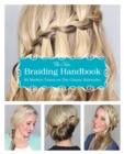 The New Braiding Handbook : 60 Modern Twists on the Classic Hairstyle - Book
