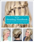 The New Braiding Handbook : 60 Modern Twists on the Classic Hairstyle - eBook