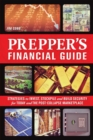 The Prepper's Financial Guide : Strategies to Invest, Stockpile and Build Security for Today and the Post-Collapse Marketplace - eBook