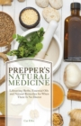 Prepper's Natural Medicine : Life-Saving Herbs, Essential Oils and Natural Remedies for When There is No Doctor - eBook