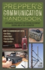 Prepper's Communication Handbook : Life-Saving Strategies for Staying in Contact During and After a Disaster - eBook