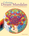 Coloring Dream Mandalas : 30 Hand-drawn Designs for Mindful Relaxation - eBook