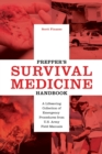 Prepper's Survival Medicine Handbook : A Lifesaving Collection of Emergency Procedures from U.S. Army Field Manuals - Book