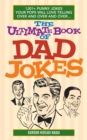 The Ultimate Book of Dad Jokes : 1,001+ Punny Jokes Your Pops Will Love Telling Over and Over and Over... - eBook