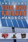 Prepper's Total Grid Failure Handbook : Alternative Power, Energy Storage, Low Voltage Appliances and Other Lifesaving Strategies for Self-Sufficient Living - eBook