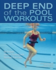 Deep End of the Pool Workouts : No-Impact Interval Training and Strength Exercises - eBook