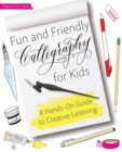 Fun and Friendly Calligraphy for Kids : A Hands-On Guide to Creative Lettering - eBook