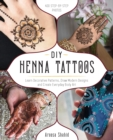 DIY Henna Tattoos : Learn Decorative Patterns, Draw Modern Designs and Create Everyday Body Art - Book