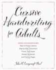 Cursive Handwriting for Adults : Easy-to-Follow Lessons, Step-by-Step Instructions, Proven Techniques, Sample Sentences and Practice Pages to Improve Your Handwriting - eBook