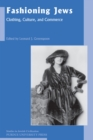 Fashioning Jews : Clothing, Culture, and Commerce - eBook