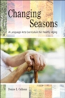 Changing Seasons : A Language Arts Curriculum for Healthy Aging - eBook