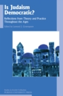 Is Judaism Democratic? : Reflections from Theory and Practice Throughout the Ages - eBook