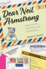 Dear Neil Armstrong : Letters to the First Man from All Mankind - eBook
