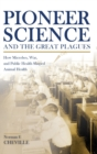 Pioneer Science and the Great Plagues : How Microbes, War, and Public Health Shaped Animal Health - Book