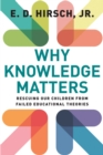 Why Knowledge Matters : Rescuing Our Children from Failed Educational Theories - eBook