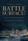 "Battle Surface! : Lawson P. ""Red"" Ramage and the War Patrols of the USS, Parche - eBook"