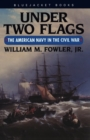 Under Two Flags : The American Navy in the Civil War - eBook
