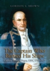 The Captain Who Burned His Ships : Captain Thomas Tingey, USN, 1750-1829 - eBook