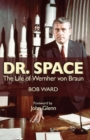 Dr. Space : The Life of Wernher von Braun - eBook