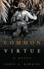 A Common Virtue : A Novel - eBook