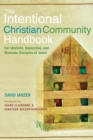 The Intentional Christian Community Handbook : For Idealists, Hypocrites, and Wannabe Disciples of Jesus - eBook