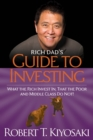 Rich Dad's Guide to Investing : What the Rich Invest in, That the Poor and the Middle Class Do Not! - eBook