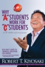 "Why ""A"" Students Work for ""C"" Students and Why ""B"" Students Work for the Government : Rich Dad's Guide to Financial Education for Parents - eBook"