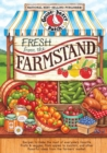 Fresh from the Farmstand : Recipes to Make the Most of Everyone's Favorite Fruits & Veggies From Apples to Zucchini, and Other Fresh Picked Farmers' Market Treats - eBook