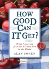 How Good Can It Get? : What I Learned from the Richest Man in the World - eBook