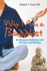 Why I Am A Buddhist : No-Nonsense Buddhism with Red Meat and Whiskey - eBook