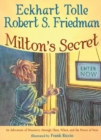 Milton's Secret : An Adventure of Discovery through Then, When, and the Power of Now - eBook