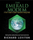 Emerald Modem : A Users Guide to Earths Interactive Energy Body - eBook