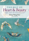 The Way of Heart and Beauty : The Tao of Daily Life - eBook