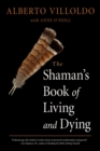 The Shaman's Book of Living and Dying : Tools for Healing Body, Mind, and Spirit - eBook