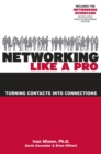 Networking Like a Pro : Turning Contacts Into Connections - eBook