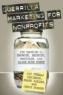 Guerrilla Marketing for Nonprofits : 250 Tactics to Promote, Motivate, and Raise More Money - eBook
