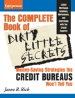 Complete Book of Dirty Little Secrets From the Credit Bureaus : Money Saving Strategies the Credit Bureaus Won't Tell You - eBook